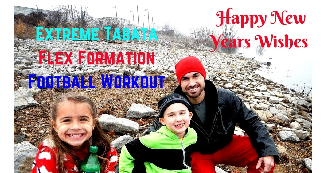Happy New Years Wishes Extreme Tabata Flex Formation Football Workout
