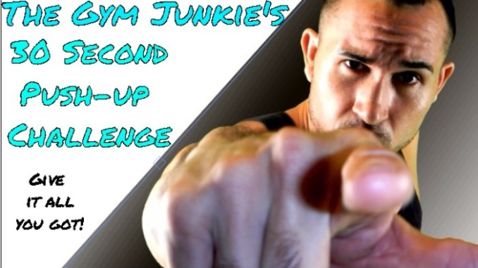 The Gym Junkie's 30 Second Pushup Challenge